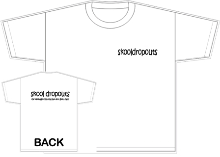 Skool dropouts t-shirt with logo front & Back